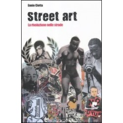 Street art. La rivoluzione...