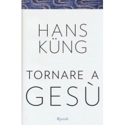 Tornare a Gesù - Hans Küng