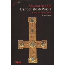 L' Anticristo di Puglia. La...