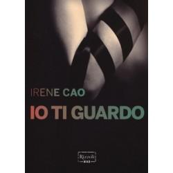 Io ti guardo - Irene Cao