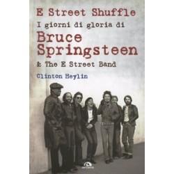 E Street Shuffle. I giorni...