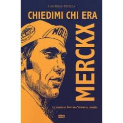 Chiedimi chi era Merckx. -...