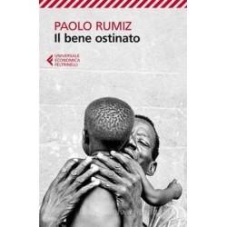 Il bene ostinato - Paolo Rumiz