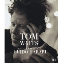 Tom Waits. Le fotografie di...