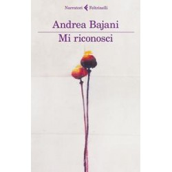 Mi riconosci - Andrea Bajani