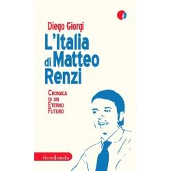L' Italia di Matteo Renzi....