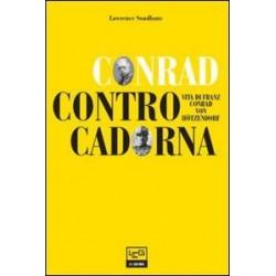 Conrad contro Cadorna. -...