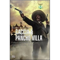 Caccia a Pancho Villa....