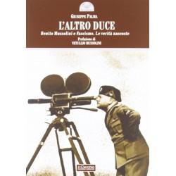 L' altro Duce - Giuseppe Palma