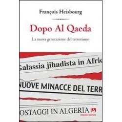 Dopo Al Qaeda. La nuova...